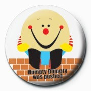Odznaka  Humpty DUMPTY was pushed