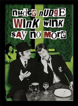 MONTY PYTHON - nudge nudge wink wink oprawiony plakat