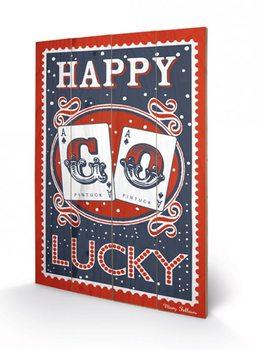 MARY FELLOWS - happy go lucky Panneau en bois