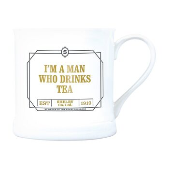 Tasse Peaky Blinders - I'm a Man Who Drinks Tea