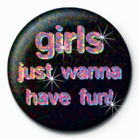 Odznak GIRLS JUST WANNA
