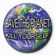 Odznak SAVE THE PLANET, KILL YOUR