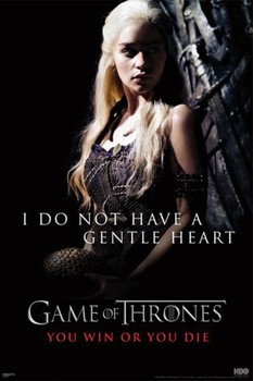 Plagát GAME OF THRONES – I do not have a gentle heart