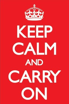Plagát Keep calm and carry on
