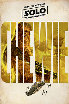 Plagát  Solo: A Star Wars Story - Chewie Teaser