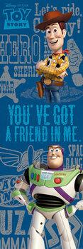Plagát Toy Story: Príbeh Hračiek - You've Got A Friend