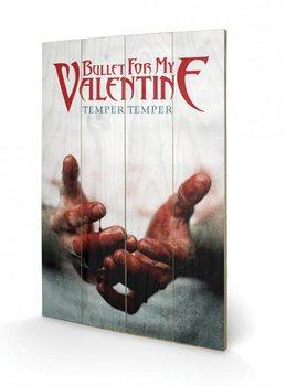 Bullet For My Valentine - Temper Temper plakát fatáblán