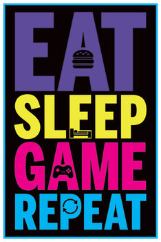 Eat, Sleep, Game, Repeat - Gaming Plakat