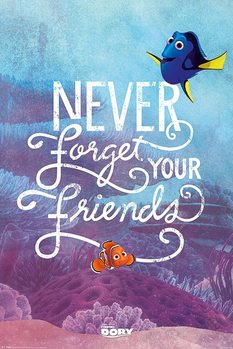 Find Dory - Never Forget Your Friends Plakat