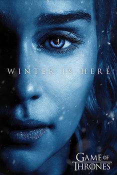 Game Of Thrones - Winter is Here - Daenerys Plakater