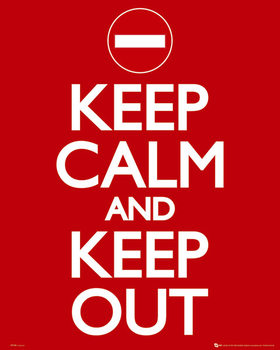 Keep Calm Keep Out Plakat