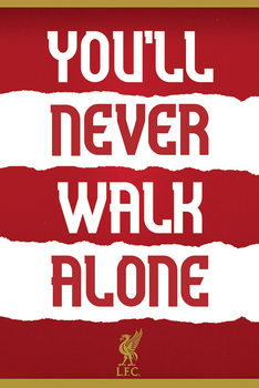 Plakat Liverpool FC - You'll Never Walk Alone