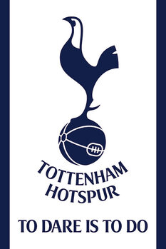 Plakat Tottenham Hotspur FC - To Dare Is To Do