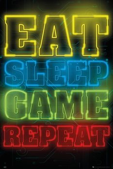Gaming - Eat Sleep Game Repeat Plakát