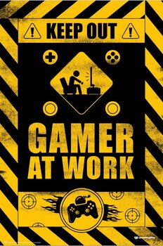 Plakát Keep Out! - Gamer at Work