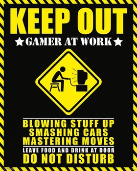 Plakát Keep Out - Gamer at Work