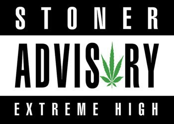 Plakat Stoner advisory
