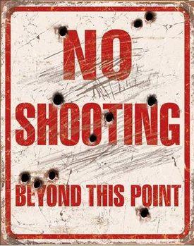 Plaque en métal NO SHOOTING