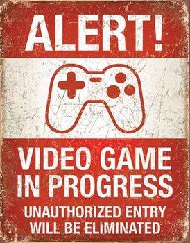 Plaque en métal Video Game in Progress