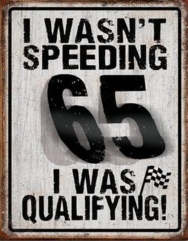 I Wasn't Speeding Plåtskyltar