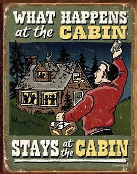 Plechová cedule CABIN - What Happens