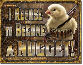 Plechová cedule  Chicken Nugget Refusal