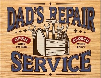 Plechová cedule Dad's Repair Service
