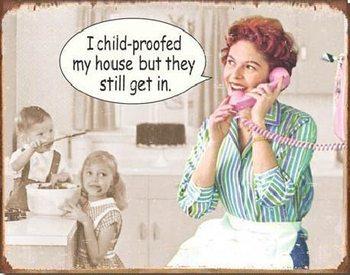 Plechová ceduľa EPHEMERA - Childproofed House