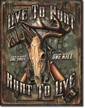Plechová ceduľa  Hunt To Live