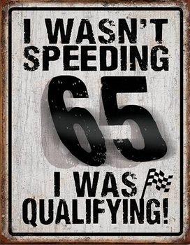 Plechová cedule I Wasn't Speeding