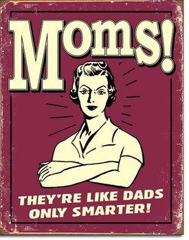 Plechová cedule Mom's - Like Dads