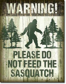 Plechová ceduľa Sasquatch - Dont Feed