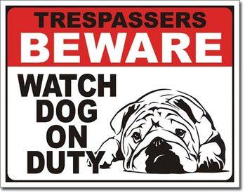 Plechová ceduľa Dog on Duty
