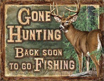 Plechová ceduľa Gone Hunting