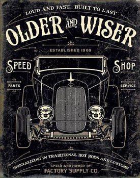 Plechová ceduľa OLDER & WISER - 30's Rod