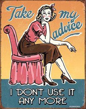 Plechová ceduľa Take My Advice