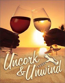 Plechová ceduľa Uncork & Unwind