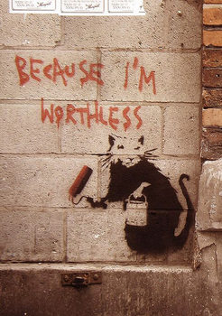 Banksy street art - Graffiti Because I'm Worthless poster, Immagini, Foto