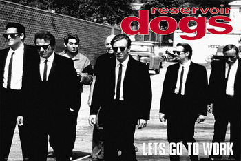 Reservoir Dogs - Let's Go to Work Poster