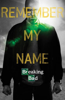 BREAKING BAD - Remember My Name Poster