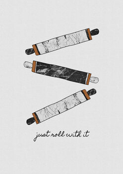 Just Roll With It Poster Mural XXL