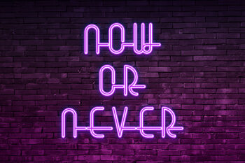 Now or never Poster Mural XXL