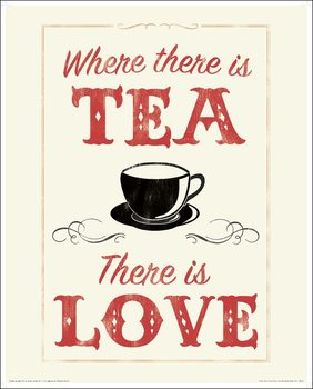 Konsttryck Anthony Peters - Where There is Tea There is Love