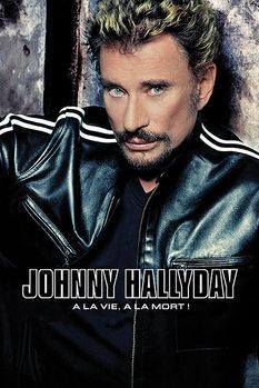 Poster  Johnny Hallyday - A La Vie, A La Mort!