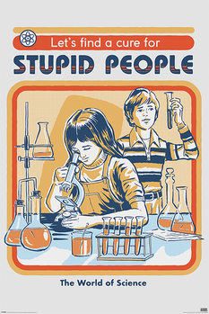 Poster  Steven Rhodes - Let's Find A Cure For Stupid People