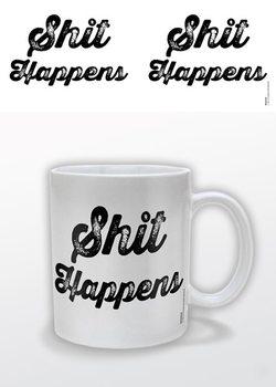 Shit Happens Tasse
