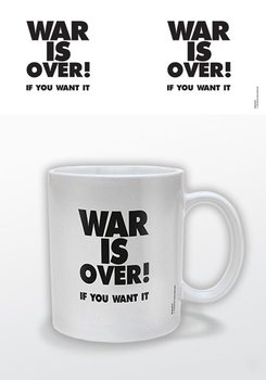 War Is Over! - If You Want It Tasse