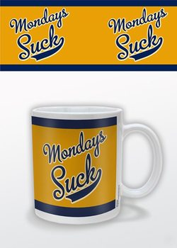 Taza Mondays Suck
