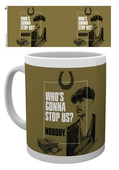 Taza  Peaky Blinders - Who's Gonna Stop Us