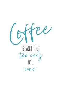 Tableau sur Toile Coffee - too early for wine